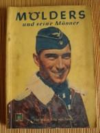 Mölders Und Seine Männer, Von Major Fritz Von Forell, Verlag Scheerl, Berlin, 127 Seiten - Deutsch