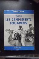 Les Campements Touaregs H Lhote Dedicassé - Autres Collections