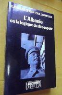 L'albanie Ou La Logique Du Desperoir - Other Collections