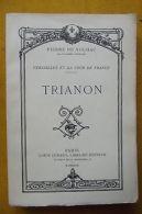 Trianon Versailles Et La Cour De France - Altre Collezioni