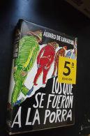 Alvaro De Laiglesia Los Que Se Fueron A La Porra - Books, Magazines, Comics