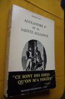 Alexandre Ier Et Sa Sainte Alliance Ley Dedicassé - Altre Collezioni