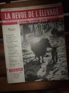 1956 LRDLE Elevage Au MAROC; En Allemagne; Angleterre;Le Lait  ;Faire Du YAOURT à La Ferme;Les CAILLES; Etc - Animals