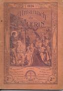 ALMANACH Du PELERIN  1934  -  Ft = 18cm X 25.50cm - Other