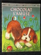 Chocolat S'amuse, éditions Des Deux Coqs D'or, Un Petit Livre D'argent N° 180 - Autres