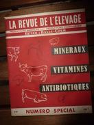 1957 LRDLE (La Revue De L'Elevage): N° SPECIAL ELEVAGE Avec Les MINERAUX, VITAMINES Et ANTIBIOTIQUES - Animals