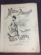 Partition : Marche Parisienne, Polka Marche Pour Piano Par Louis Ganne (Lissarrague Ed - 4 Feuillets - Début Du Siècle D - Opern