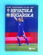 CROATIA : BULGARIA - 2015. UEFA EURO QUALIF. Football Match Programme Soccer Fussball Programm Calcio Programma Programa - Books