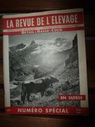 1956 LRDLE  :(La Revue De L'Elevage)  N° Spécial : L'élevage En SUISSE ;Berne; La Fosse Aux Ours; Le Mulet;etc - Animals