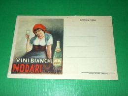 Cartolina Pubblicità Enologia - Vini Bianchi Nodari 1940 Ca* - Pubblicitari