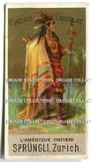 FIGURINA CHROMO PUBBLICITà CACAO CHOCOLAT SPRUNGLI ZURICH AMERIQUE INDIEN SVIZZERA CIOCCOLATO - Autres
