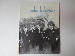 76 - Le Havre - Visite De M.René Coty -  Numéroté - Enfin Le Havre - 26 Juin 1954 - Mrs Esdras- Gosse Et André Tatras - Normandie