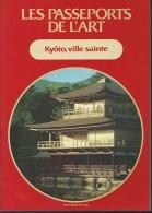 LES PASSEPORTS DE L ART /  KYOTO VILLE SAINTE / ASIE JAPON ARTS ARCHITECTURE DONSPF 60 - Kunst