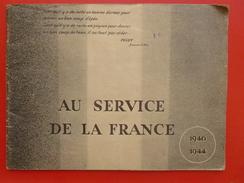 AU SERVICE DE LA FRANCE 1942 GENERAL DE GAULLE - Livres, Revues & Catalogues