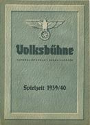 Volksbühne Berlin - Generalintendant Eugen Klöpfer - Spielzeit 1939/40 - 2 Doppelseiten DINA4-Format Mit Vielen Abbildun - Theatre & Scripts