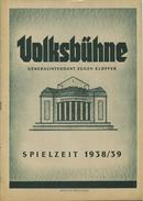 Volksbühne Berlin - Generalintendant Eugen Klöpfer - Spielzeit 1938/39 - 2 Doppelseiten DINA4-Format Mit Vielen Abbildun - Theater & Scripts