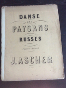 Partition : Danse Des Paysans Russes, J. Ascher (Lemoine Ed.- 5 Feuillets - Début Du Siècle Dernier - état Moyen) - Opéra