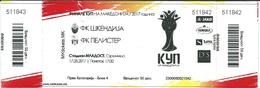 Ticket Football Mach Macedonia Cup Finale.F.C. Pelister ( Bitola ) - F.C.Shkendija ( Tetovo ) - Tickets D'entrée