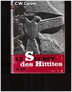 Le Secret Des Hittites, Decouverte D'un Ancien Empire C. W. Ceram Roman D Archéologie - Archéologie