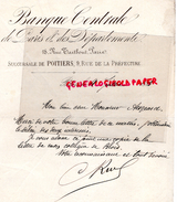 86 - POITIERS- LETTRE MANUSCRITE SIGNEE- BANQUE CENTRALE DE PARIS ET DES DEPARTEMENTS-18 RUE TAITBOUT -PARIS- 1883 - Bank & Insurance