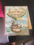 Le Tour Du Monde En Ballon - Libri, Riviste, Fumetti