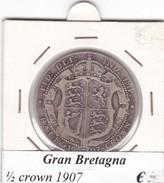 GRAN BRETAGNA   1/2 CROWN  ANNO 1907 COME DA FOTO - 1902-1971 : Monete Post-Vittoriane