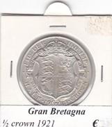 GRAN BRETAGNA   1/2 CROWN  ANNO 1921 COME DA FOTO - K. 1/2 Crown