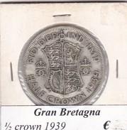 GRAN BRETAGNA   1/2 CROWN  ANNO 1939 COME DA FOTO - 1902-1971 : Monete Post-Vittoriane
