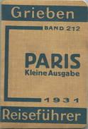 Grieben - Paris 1931 - Kleine Ausgabe - Band 212 - 112 Seiten Mit 4 Karten - Francia