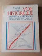 MILITARIA Marcel FEVRE 1973 VOIE HISTORIQUE PARIS ARDENNES CESAR DE GAULLE 14-18 39-45 ROCROI - Libros