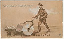 Le Rouleau Compresseur WWI Bukovine - Roumanie