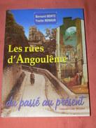 ANGOULEME / LES RUES DU PASSE AU PRESENT / HISTOIRE DES 880 RUES DE LA VILLE - Poitou-Charentes