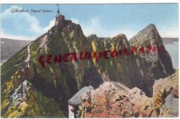 GIBRALTAR- SIGNAL STATION - 1915 - Gibraltar
