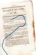 Bulletin Des Lois N°58 Accorde Une Amnistie. Pleine,à Ceux Qui Ont Pris Part, à La Rebellion De Napoléon Bonaparte- - Gesetze & Erlasse