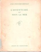 AVENTURES SOUS LA MER PLONGEE APNEE CHASSE PHOTO SOUS MARINE PAR FOUCHIER CRETEAU 1955 - Nature