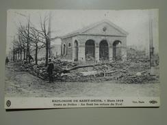 SEINE SAINT DENIS EXPLOSION DE SAINT DENIS 4 MARS 1916 POSTE DE POLICE AU FOND LES RUINES DU FORT - Saint Denis