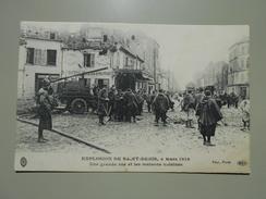 SEINE SAINT DENIS EXPLOSION DE SAINT DENIS 4 MARS 1916 UNE GRANDE RUE ET LES MAISONS VOISINES - Saint Denis