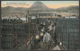 Riveting, Pedro Miguel Lock Gates, Panama Canal, C1910 - Vibert & Dixon Postcard - Panama