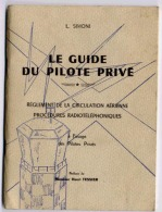 LE GUIDE DU PILOTE PRIVE DE L. SIMONI 68 PAGES FORMAT 13 X 18 Cm 1ère EDITION 1957 - Avión