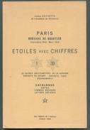 ROCHETTE A..(Ed.), FRANCE PARIS Bureaux De Quartier Sept 1863-mars 1876 ETOILES Avec CHIFFRES  Paris, 1964, 123 Pages. - Oblitérations