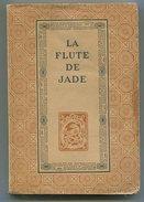 Chine Poésie Chinoise Franz TOUSSAINT La Flûte De Jade 1947 - Livres, BD, Revues