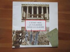 C'etait Hier, La Touraine Dans La Guerre, 1939-1945. Plaquette 27 Pages, 21 X 21 Cm, Illustre. - Guerre 1939-45