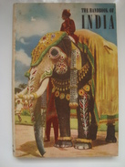 THE HANDBOOK OF INDIA - MINISTRY OF TRANSPORT, 1951. 182 PAGES. B/W & COLOURED PHOTOS. - Exploration/Travel