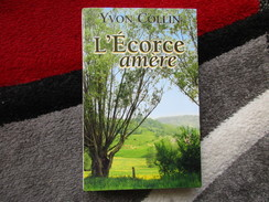 L'écorce Amère (Yvon Collin) éditions Le Grand Livre Du Mois De 2005 - Altri