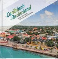 Themaboek PostNL - Caribisch Nederland - Een Exotisch Stukje Koninkrijk - Jaar Van Uitgifte 2017 - Autres Livres
