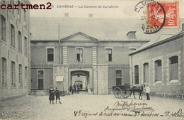 CAMBRAI CASERNE DE CAVALERIE 59 - Cambrai