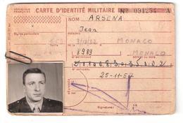 CARTE D' IDENTITE MILITAIRE, Arsena Jean, Né à Monaco ; Armée De Terre E.O.R. Appelé Guerre D'Algérie ; 1957 RARE - Documenti
