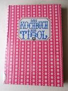 LIVRE CUISINE AUTRICHE AUSTRIA DAS KOCHBUCH AUS TIROL Tyrol 1975 Recettes Suppen Wild Fish Knödel Plenten Pfann Kitz - Essen & Trinken