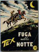 Italie -  TEX  -  FUGA NELLA NOTTE - Edizione ARALDO - MILAN - 1971 PETIT FORMAT - Tex