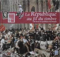 La République Au Fil Du Timbre - 150 Ans De Vie Quatidienne Des Français - Dépôt Légal : Décembre 1997 - Timbres